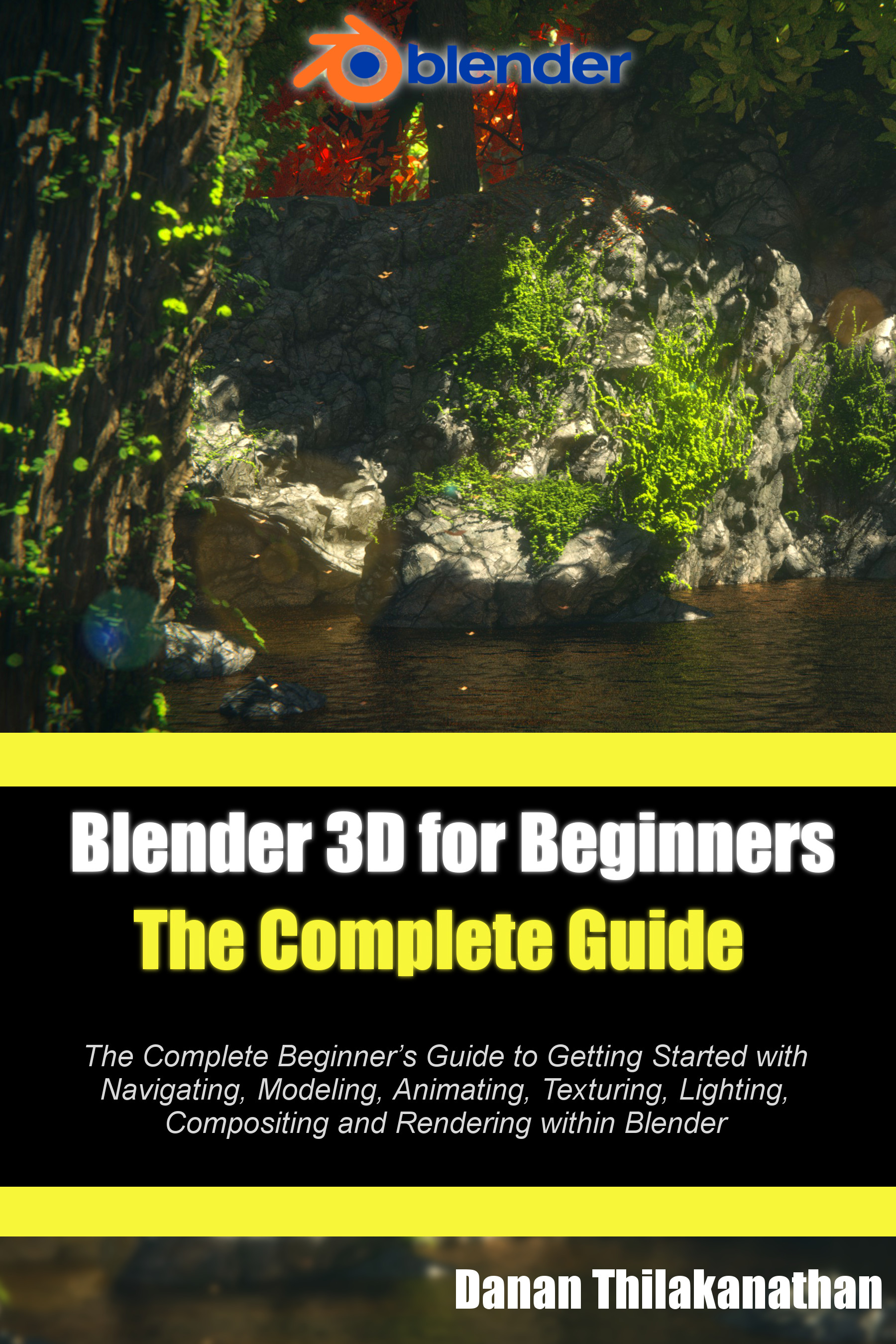 Blender 3D For Beginners: The Complete Guide Book